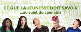 ce que la jeunesse doit savoir ...au sujet du cannabis